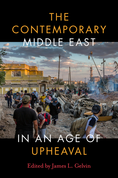 Cover of The Contemporary Middle East in an Age of Upheaval by Edited by James L. Gelvin