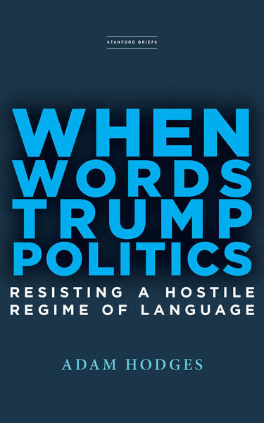Cover of When Words Trump Politics by Adam Hodges