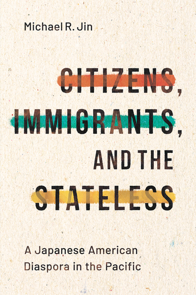 Cover of Citizens, Immigrants, and the Stateless by Michael R. Jin