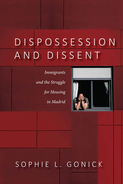 Cover of Dispossession and Dissent by Sophie L. Gonick