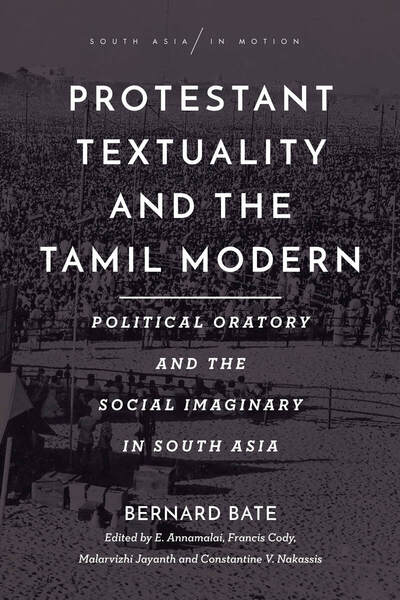Cover of Protestant Textuality and the Tamil Modern by Bernard Bate, Edited by E. Annamalai, Francis Cody, Malarvizhi Jayanth, and Constantine V. Nakassis