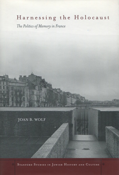 Cover of Harnessing the Holocaust by Joan B. Wolf