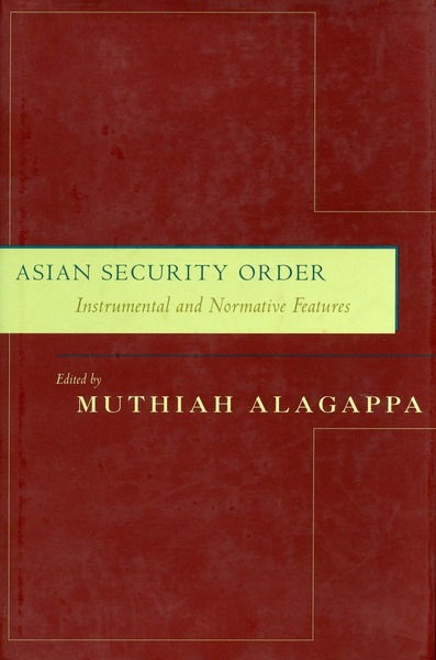 Cover of Asian Security Order by Edited by Muthiah Alagappa