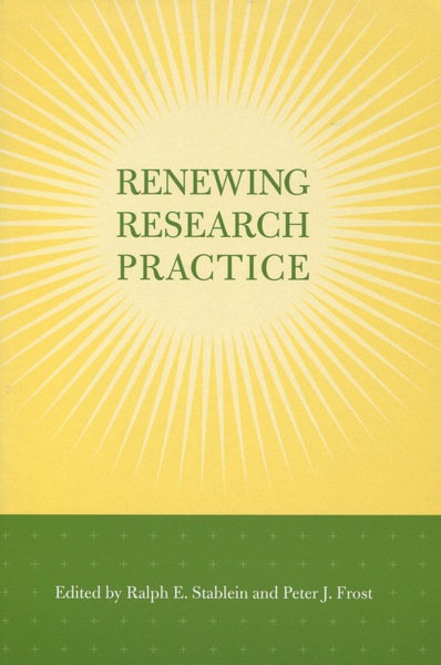 Cover of Renewing Research Practice by Edited by Ralph E. Stablein and Peter J. Frost