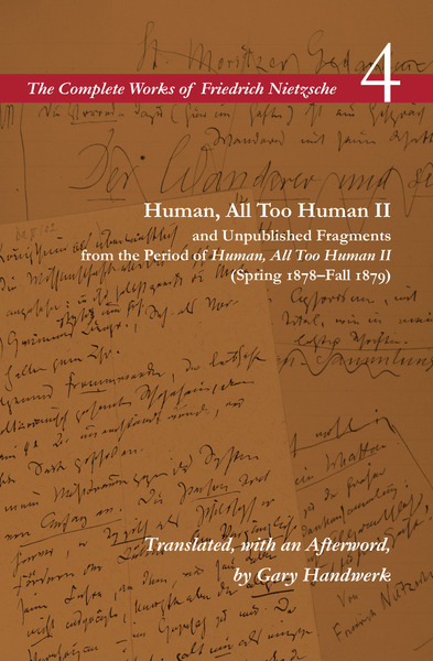 Cover of Human, All Too Human II / Unpublished Fragments from the Period of <I>Human, All Too Human II</I> (Spring 1878–Fall 1879) by Friedrich Nietzsche, Translated with an Afterword by Gary Handwerk