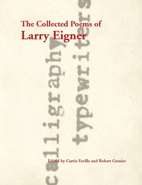 Cover of The Collected Poems of Larry Eigner, Volumes 1-4 by Larry Eigner Edited by Curtis Faville and Robert Grenier