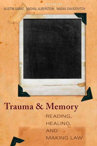 Cover of Trauma and Memory by Edited by Austin Sarat, Nadav Davidovitch, and Michal Alberstein