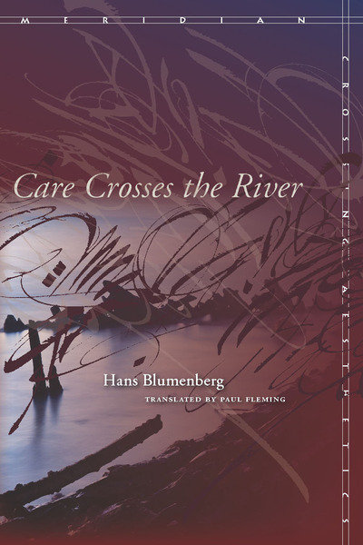 Cover of Care Crosses the River by Hans Blumenberg, Translated by Paul Fleming