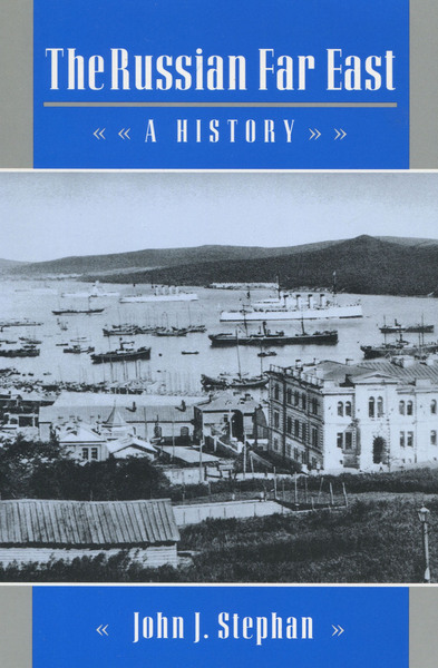 Cover of The Russian Far East by John J. Stephan